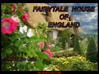 FAIRYTALE  HOUSE OF ENGLAND