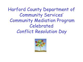 On October 15, 2009 Harford County celebrated Conflict Resolution Day by…