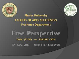 Free  Perspective  Code : (F1105)    -----    Fall 2013 – 2014