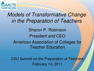 Models of Transformative Change in the Preparation of Teachers
