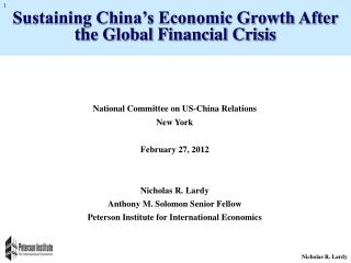 National Committee on US-China Relations New York February 27, 2012 Nicholas R. Lardy