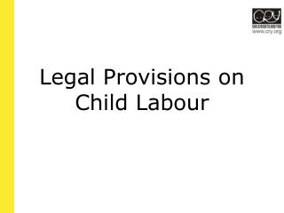 Legal Provisions on Child Labour