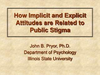 How Implicit and Explicit Attitudes are Related to Public Stigma
