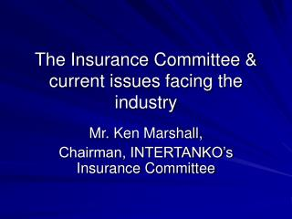 The Insurance Committee & current issues facing the industry