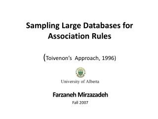 Sampling Large Databases for Association Rules ( Toivenon's   Approach, 1996)