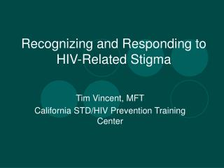 Recognizing and Responding to HIV-Related Stigma