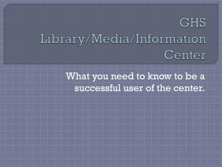 GHS Library/Media/Information Center