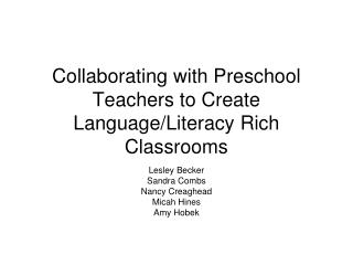 Collaborating with Preschool Teachers to Create Language/Literacy Rich Classrooms