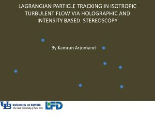 Lagrangian Particle Tracking In Isotropic Turbulent Flow via Holographic and Intensity based  stereoscopy