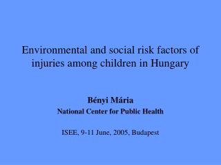 Environmental and social risk factors of injuries among children in Hungary