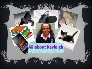 All about Kayleigh