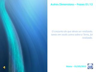 Autres Dimensions – Frases 01/13
