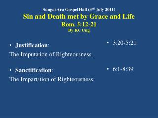 Justification :  The  I mputation of Righteousness.	 Sanctification :