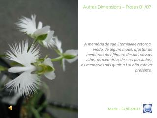 Autres Dimensions – Frases 01/09