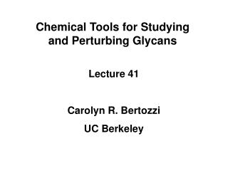 Chemical Tools for Studying  and Perturbing Glycans