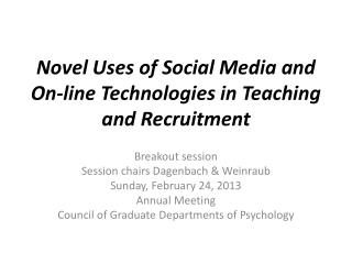 Novel Uses of Social Media and On-line Technologies in Teaching and Recruitment
