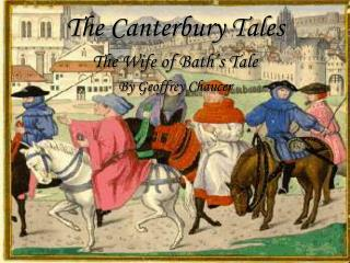 The Canterbury Tales The Wife of Bath's Tale By Geoffrey Chaucer