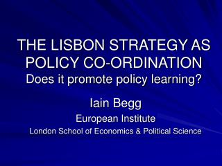 THE LISBON STRATEGY AS POLICY CO-ORDINATION  Does it promote policy learning?