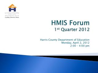 HMIS Forum 1 st  Quarter 2012