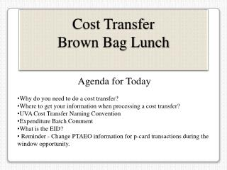 Cost Transfer  Brown Bag Lunch