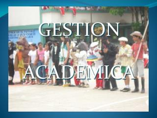 GESTION  ACADEMICA