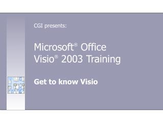 Microsoft ®  Office  Visio ®  2003 Training