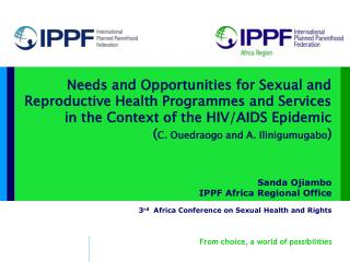 Needs and Opportunities for Sexual and Reproductive Health Programmes and Services in the Context of the HIV