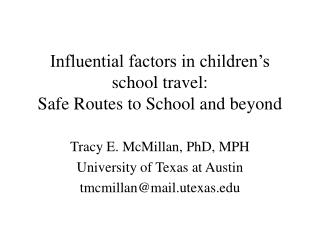 Influential factors in children's school travel: Safe Routes to School and beyond