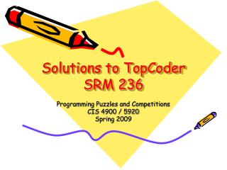 Solutions to TopCoder SRM 236