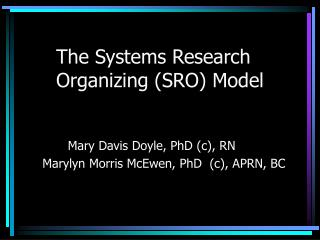 The Systems Research Organizing (SRO) Model