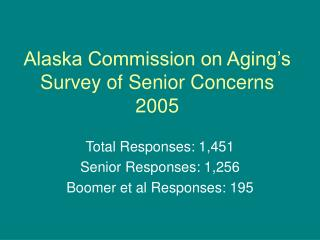 Alaska Commission on Aging's Survey of Senior Concerns 2005