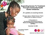 Expanding Access To Treatment Through Community-health worker Initiatives:   An update on evolving trends   George Jagoe
