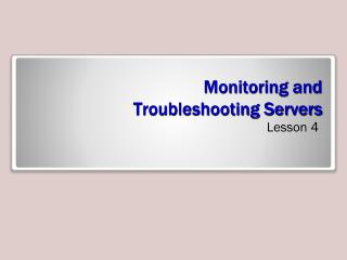 Monitoring and  Troubleshooting Servers
