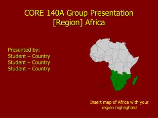 CORE 140A Group Presentation [Region] Africa