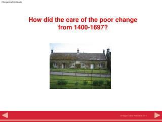 How did the care of the poor change  from 1400-1697?
