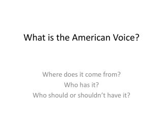 What is the American Voice?