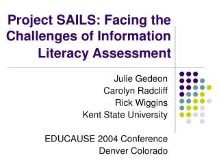 Project SAILS: Facing the Challenges of Information Literacy Assessment