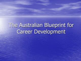 The Australian Blueprint for Career Development