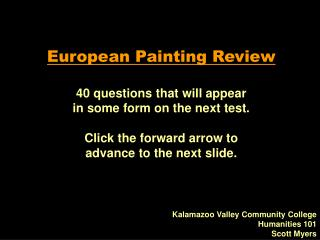 European Painting Review 40 questions that will appear  in some form on the next test.