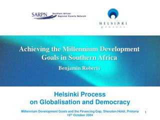 Helsinki Process on Globalisation and Democracy Millennium Development Goals and the Financing Gap, Sheraton Hotel, Pret