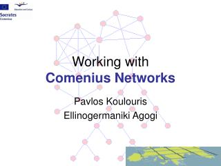 Working with  Comenius Networks