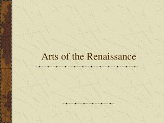 Arts of the Renaissance
