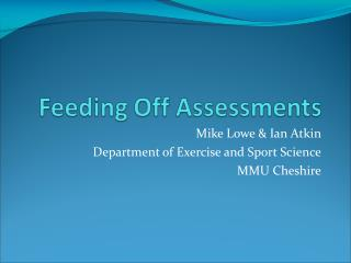 Mike Lowe & Ian Atkin Department of Exercise and Sport Science MMU Cheshire