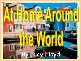 At Home Around the World