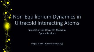 Non-Equilibrium Dynamics in  Ultracold  Interacting Atoms