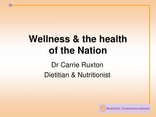 Wellness & the health of the Nation