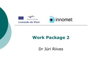 Work Package 2 Dr Jüri Riives