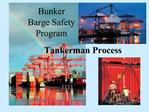 Bunker Barge Safety Program