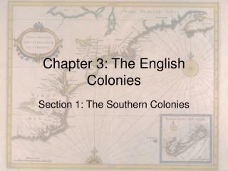Chapter 3: The English Colonies