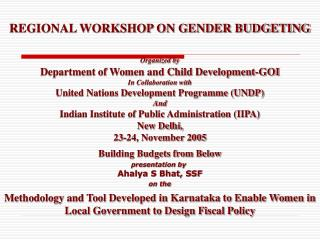 REGIONAL WORKSHOP ON GENDER BUDGETING